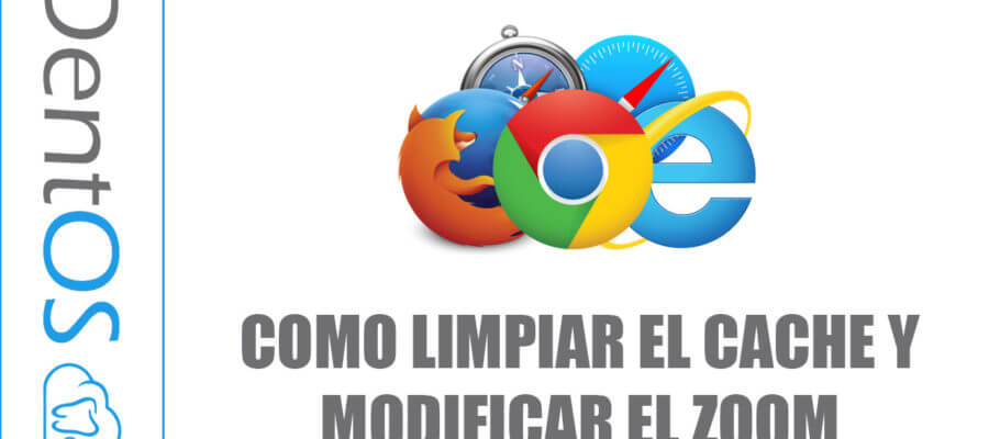 Limpiar caché y modificar zoom - Dentos, software dental en la nube